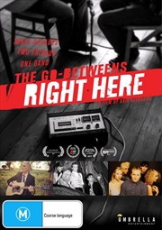 Go-Betweens - Right Here, The
