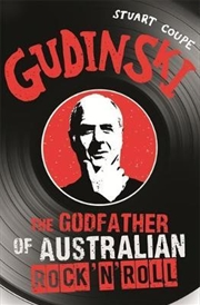 Gudinski: The Godfather of Australian Rock N Roll