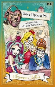 Ever After High: Once Upon a Pet : A Collection of Little Pet Stories | Books
