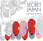 Secret Japan: Colouring for Mindfulness | Colouring Book
