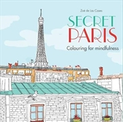 Secret Paris: Colouring for Mindfulness Series
