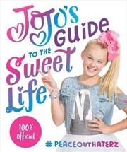 Jojos Guide To The Sweet Life | Hardback Book