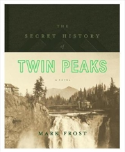 Secret History Of Twin Peaks | Hardback Book