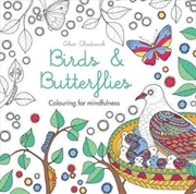 Birds And Butterflies: Colouring for mindfulness | Paperback Book