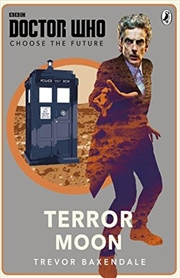 Doctor Who: Choose: Terror Moon | Paperback Book