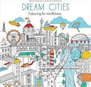 Dream Cities : Colouring for mindfulness | Paperback Book