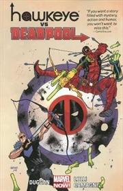 Marvel's Hawkeye vs. Deadpool : Volumes 0-4 | Paperback Book