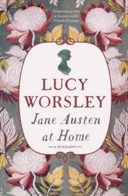 Jane Austen At Home: Biography