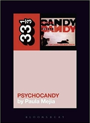 Jesus and Mary Chain's Psychocandy | Paperback Book