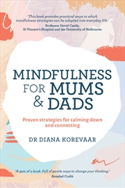 Mindfulness for Mums and Dads | Paperback Book