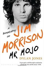 Mr Mojo: A Biography of Jim Morrison   Paperback Book