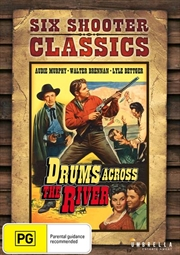 Drums Across The River Six Shooter Classics | DVD