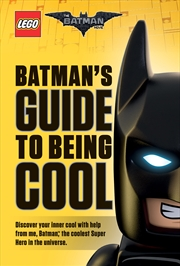 LEGO: The Batman Movie: Batman's Guide to Being Cool | Hardback Book