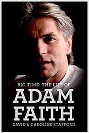 Big Time: Life Of Adam Faith   Hardback Book