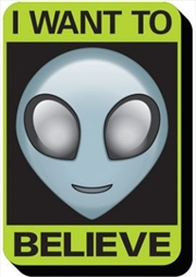 Alien I Want To Believe Sign Chunky Magnet
