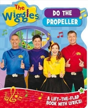 Flap Books With Lyrics: Wiggles Do The Propeller | Hardback Book