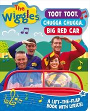 Flap Books With Lyrics: Toot Toot Chugga Chugga Big Red Car | Hardback Book