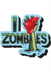 I Love Zombies Chunky Magnet