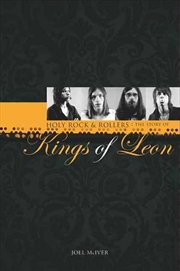 "Story of  ""Kings of Leon"", The: Holy Rock 'n' Rollers 