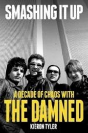 Smashing it Up: A Decade of Chaos with the Damned | Hardback Book