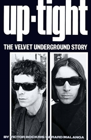 "Uptight: The Story of the ""Velvet Underground"" 