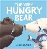 Very Hungry Bear | Hardback Book
