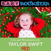 Taylor Swift Red- Lullaby Renditions