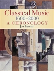 Classical Music 1600-2000: A Chronology | Paperback Book