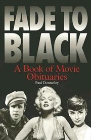 Fade To Black: A Book of Movie Obituaries (Third Edition)