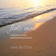 Flute Spirit: Dreams And Improvisations   CD