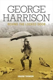 George Harrison: Behind The Locked Door | Paperback Book