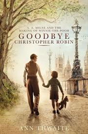 Goodbye Christopher Robin | Paperback Book