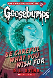 Goosebumps Classic: #7 Be Careful What You Wish For | Paperback Book