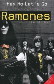 Hey Ho Lets Go: The Story of the Ramones