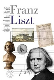Illustrated Lives of Great Composers: Liszt | Paperback Book