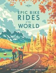 Epic Bike Rides of the World | Hardback Book