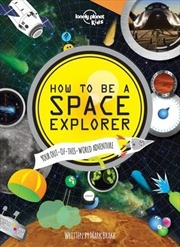How to be a Space Explorer | Hardback Book