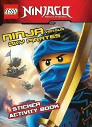 LEGO Ninjago: Ninja Versus Sky Pirates Sticker Activity Book | Paperback Book