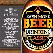 Even More Beer Drinking Classics | CD
