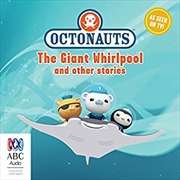 Octonauts: The Giant Whirlpool And Other Stories | Audio Book