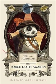 William Shakespeare's The Force Doth Awaken: Star Wars Part the Seventh | Hardback Book