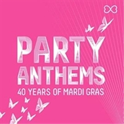 Party Anthems: 40 Years Of Mardi Gras