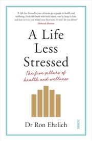 A Life Less Stressed: The Five Pillars of Health and Wellness | Paperback Book