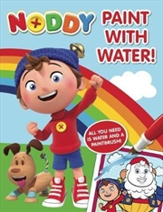 Noddy: Paint with Water! | Paperback Book