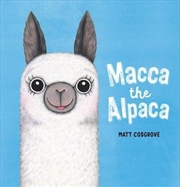 Macca the Alpaca | Hardback Book