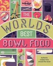 Worlds Best Bowl Food