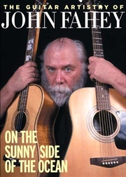 Guitar Artistry Of John Fahey- On The Sunny Side Of The Ocean