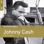 Rough Guide To Johnny Cash: Birth Of A Legend | CD