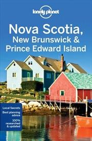 Lonely Planet Nova Scotia, New Brunswick & Prince Edward Island   Paperback Book