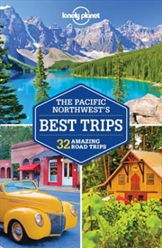 Lonely Planet Pacific Northwest's Best Trips   Paperback Book